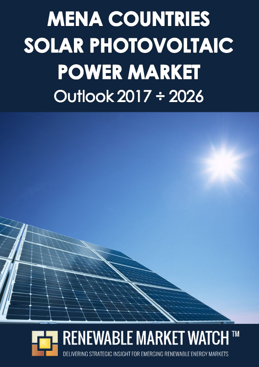 MENA Solar Photovoltaic (PV) Power Market Outlook 2017 - 2026