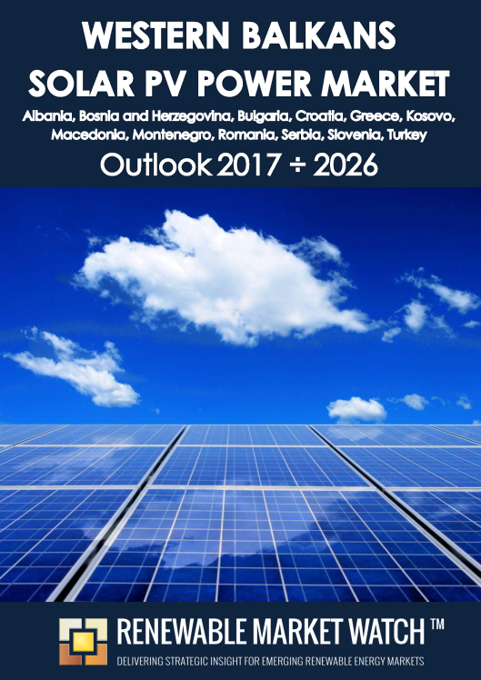 Western Balkans Solar Photovoltaic (PV) Power Market Outlook 2017 - 2026